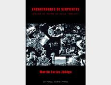 """Encantadores de Serpientes. Músicos de teatro en Chile 1988-2011"""" de Martin Farías Zúñiga"""